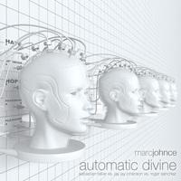 Világpremier >> Marc Johnce - Automatic Divine
