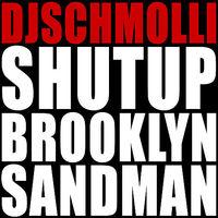 Világpremier!! >> DJ Schmolli - Shut  Up Brooklyn Sandman