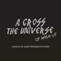 Bűnös Vasárnap >> DJ Reno - A Cross the Universe of Mash-Up