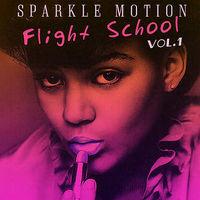 Sparkle Motion - Flight School Vol. 1