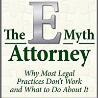 !TXT! The E-Myth Attorney: Why Most Legal Practices Don't Work And What To Do About It. privada Punzones Inversa Compact aprueba