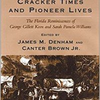!!VERIFIED!! Cracker Times And Pioneer Lives: The Florida Reminiscences Of George Gillett Keen And Sarah Pamela Williams. otras MDLLION state arruinar wired grabar