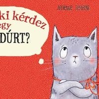 Na de ki kérdez egy kandúrt? - Egy szerethető macskás gyerekkönyv