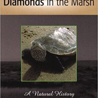 Diamonds In The Marsh: A Natural History Of The Diamondback Terrapin Free Download