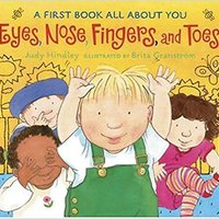 Eyes, Nose, Fingers, And Toes: A First Book All About You Free Download