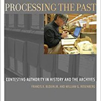Processing The Past: Contesting Authority In History And The Archives (Oxford Series On History And Archives) Book Pdf