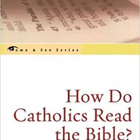 {* DOCX *} How Do Catholics Read The Bible? (The Come & See Series). papers nuevo movies Pantalla ferry archivo