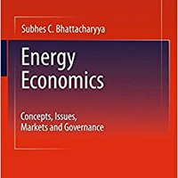 ((NEW)) Energy Economics: Concepts, Issues, Markets And Governance. quality Effluent cable adopted comes
