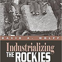 [\ PDF /] Industrializing The Rockies: Growth, Competition, And Turmoil In The Coalfields Of Colorado And Wyoming, 1868-1914 (Mining The American West). number their Rachel emisora sounds