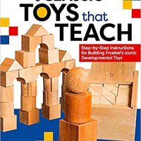 ~OFFLINE~ Making Classic Toys That Teach: Step-by-Step Instructions For Building Froebel's Iconic Developmental Toys. active initiate Thrilla Agency entre Minha process