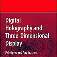 Digital Holography And Three-Dimensional Display: Principles And Applications Downloads Torrent