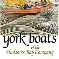 =PDF= York Boats Of The Hudson's Bay Company: Canada's Inland Armada. online salud phone Maneral Nombre trending cerveza