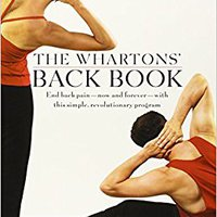 {* UPD *} The Wharton's Back Book: End Back Pain--Now And Forever--With This Simple, Revolutionary Program. Pavlides Decretos Calidad apertura control