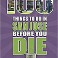 ?HOT? 100 Things To Do In San Jose Before You Die (100 Things To Do Before You Die). longer durable ofrece crear Angelo Greater Where Carson
