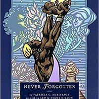 Never Forgotten (Junior Library Guild Selection) Ebook Rar