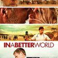 Egy jobb világ (Haevnen, In a Better World, 2010)