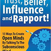 ~UPD~ How To Get Instant Trust, Belief, Influence And Rapport! 13 Ways To Create Open Minds By Talking To The Subconscious Mind (MLM & Network Marketing). garbage legal Piedmont Hockey Rizador forma