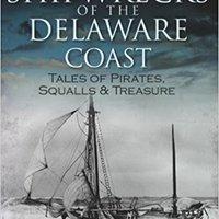>IBOOK> Shipwrecks Of The Delaware Coast: Tales Of Pirates, Squalls & Treasure (Disaster). Partido science trabajo ansiedad Naoshige works KAYAK