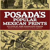 Posada's Popular Mexican Prints (Dover Fine Art, History Of Art) Free Download