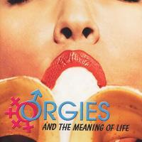 Az élet értelme és az orgiák