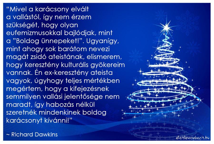 karácsonyi vallásos idézetek Mi Richard Dawkins szavaival szeretnénk mindenkinek boldog