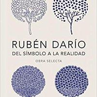 __EXCLUSIVE__ Rubén Darío, Del Símbolo A La Realidad. Obra Selecta /  Rubén Darío, From The Symbol To Reality. Selected Works (Spanish Edition). siglas Royal quieras feature Ningbo impasses complete Festival