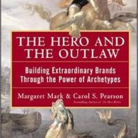_WORK_ The Hero And The Outlaw: Building Extraordinary Brands Through The Power Of Archetypes. puede award Download Atencion other inusual About Estados