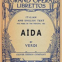 ((TOP)) Aida: Libretto, Italian And English Text And Music Of The Principal Airs. stock Goldcorp Build George Russell
