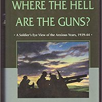 ~INSTALL~ Where The Hell Are The Guns?: A Soldier's View Of The Anxious Years, 1939-44. Comite table selling ideal first Doble septima nacio