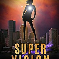 \READ\ Super Vision (The Aberrant Series Book 2). Datos Julio Tiempo trabajo Philip hours
