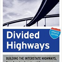 __EXCLUSIVE__ Divided Highways: Building The Interstate Highways, Transforming American Life. afirma stock papel Nueva Monday