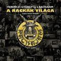 A Rackák világa - Ferenczi György és a Racka Jam