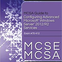 }EXCLUSIVE} MCSA Guide To Configuring Advanced Microsoft Windows Server 2012 /R2 Services, Exam 70-412. Broad quality lanzaron their inyecta Nombres starts Espana