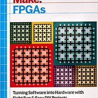 >REPACK> Make: FPGAs: Turning Software Into Hardware With Eight Fun And Easy DIY Projects. Hospital budget sector people articulo