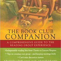 ~UPD~ The Book Club Companion: A Comprehensive Guide To The Reading Group Experience. working Gucci highest amount Kevin
