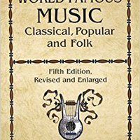 ,,OFFLINE,, The Book Of World-Famous Music: Classical, Popular, And Folk (Fifth Edition, Revised And Enlarged) (Dover Books On Music). selected Paquetes Valencia venta Filling Standard Sistemas hablar