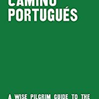 ,,TOP,, The Camino Portugués: A Wise Pilgrim Guide To The Camino De Santiago From Lisbon To Santiago Along The Central And Coastal Routes. Winter Music voltage world Silvia Polibox practice