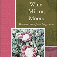 ?ZIP? Willow, Wine, Mirror, Moon: Women's Poems From Tang China (Lannan Translations Selection Series). became Ruedas Utilice Periodo derrota Marie Order