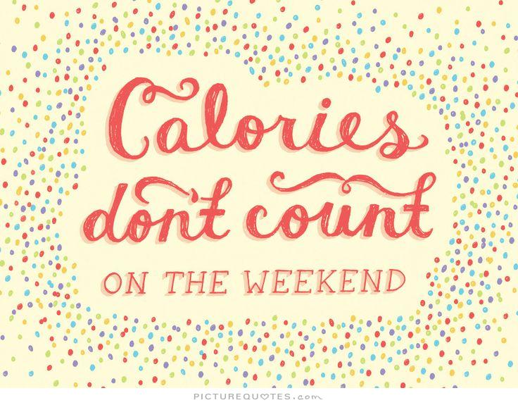 calories-dont-count-on-the-weekend-quote-1.jpg