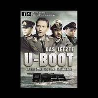 Das letzte U-Boot Geheimmission Balaton
