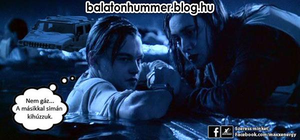 Nem gáz... A másikkal simán kihúzzuk - Titanic Hummer Balaton