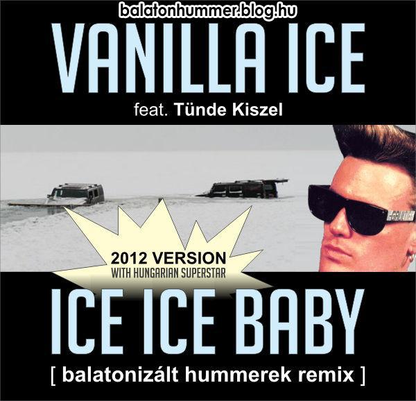 Vanilla Ice - Ice Ice Baby (balatonizált hummerek remix)