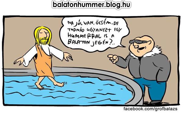 Na jól van, öcsém. De tudnád ugyanezt egy Hummerral is a Balaton jegén?