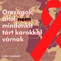 Országok, ahol nem mindenkit tárt karokkal várnak - AIDS világnap