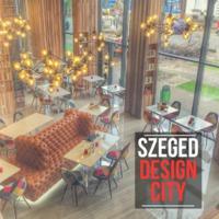 Szeged a design szupersztrádán