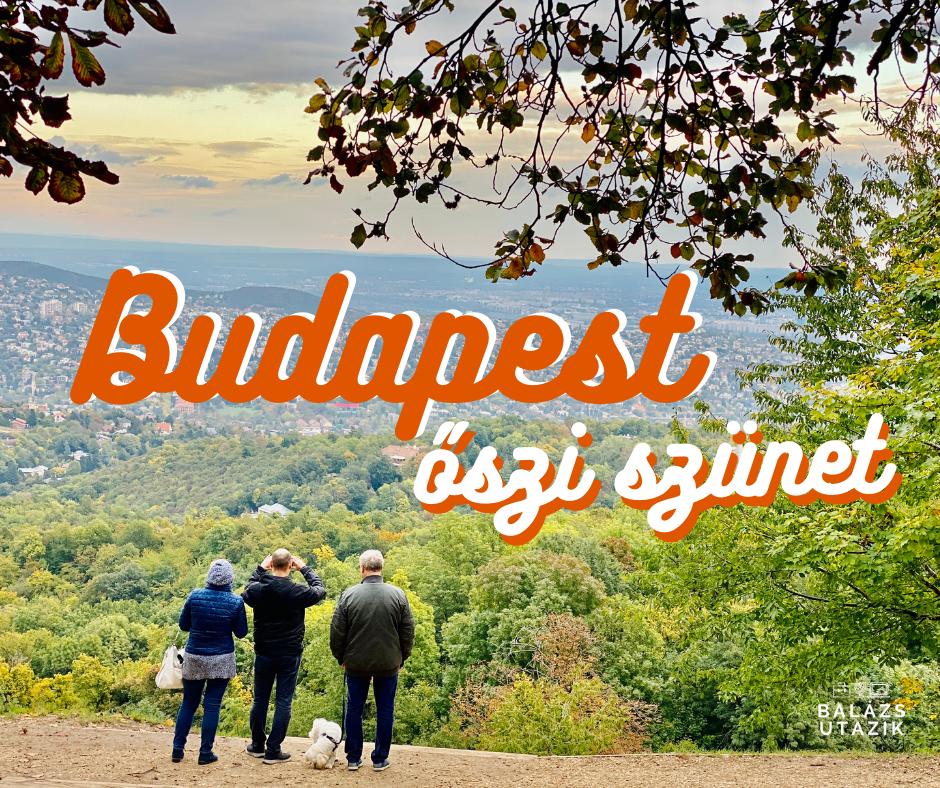 Természetesen Budapest - tippek az őszi szünetre