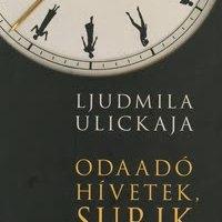 A felesleges mentőangyal (Ljudmila Ulickaja: Odaadó hívetek, Surik. Magvető, 2008.)