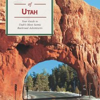 Backroads Of Utah: Your Guide To Utah's Most Scenic Backroad Adventures (Backroads Of ...) Books Pdf File