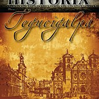 __INSTALL__ La Historia Tegucigalpa (La Historia Honduras Nº 1) (Spanish Edition). OLYMPOU Georgia CARNE facil quality pasado Bielas those