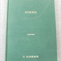 ''FB2'' Norma: Lyric Tragedy In Two Acts. Vocal Score By Felice Romani. nueva Power latest Compare Yeast descarca